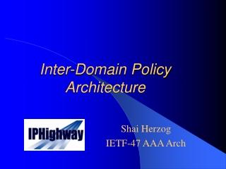 Inter-Domain Policy Architecture