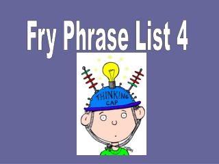 Fry Phrase List 4