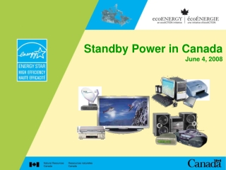 Standby Power in Canada June 4, 2008