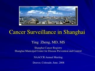 Cancer Surveillance in Shanghai