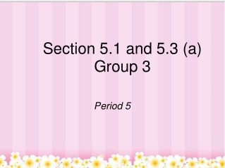 Section 5.1 and 5.3 (a) Group 3