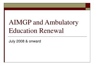 AIMGP and Ambulatory Education Renewal
