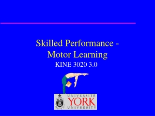 Skilled Performance - Motor Learning