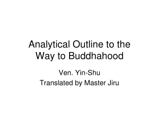 Analytical Outline to the  Way to Buddhahood