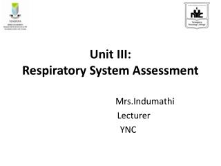 Unit III: Respiratory System Assessment