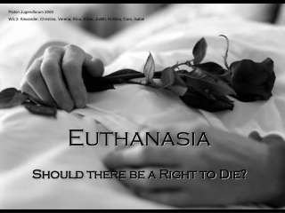 Should there be a Right to Die?