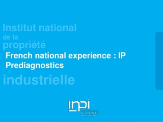 French national experience : IP Prediagnostics