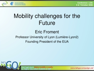Mobility challenges f o r the Future
