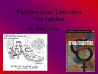 Psychosexual Disorders:  Paraphilias
