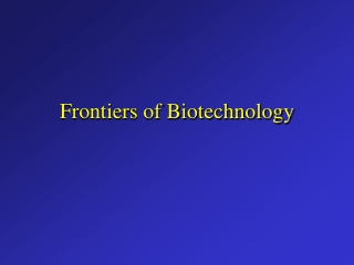 Frontiers of Biotechnology