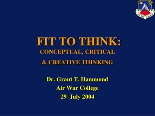 FIT TO THINK: CONCEPTUAL, CRITICAL & CREATIVE THINKING