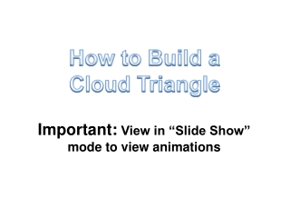 How to Build a Cloud Triangle