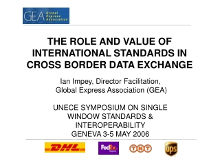 THE ROLE AND VALUE OF INTERNATIONAL STANDARDS IN CROSS BORDER DATA EXCHANGE