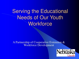 Serving the Educational Needs of Our Youth Workforce