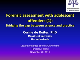 Forensic assessment with adolescent offenders (1):  Bridging the gap between science and practice