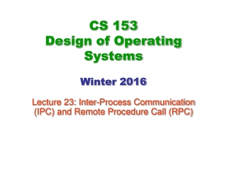 CS 153 Design of Operating Systems Winter 2016