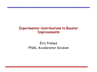 Experimenter Contributions to Booster Improvements
