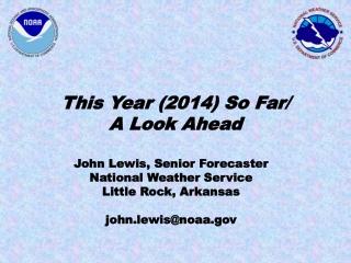 This Year (2014) So Far/ A Look Ahead