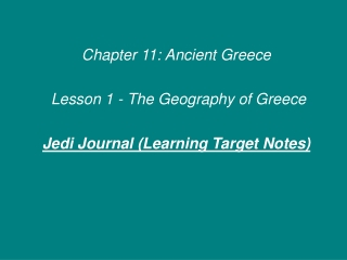 Chapter 11: Ancient Greece  Lesson 1 - The Geography of Greece