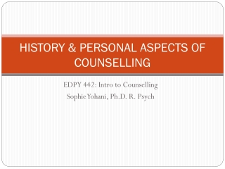 HISTORY & PERSONAL ASPECTS OF COUNSELLING