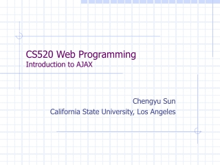 CS520 Web Programming Introduction to AJAX