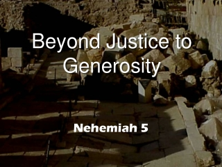 Beyond Justice to Generosity