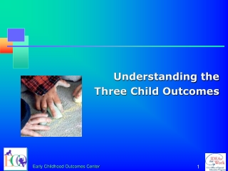 Understanding the  Three Child Outcomes