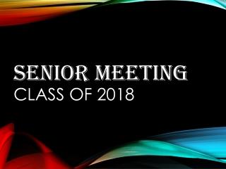 Senior Meeting Class of 2018