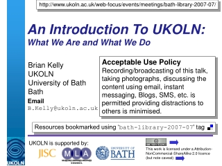 An Introduction To UKOLN: What We Are and What We Do