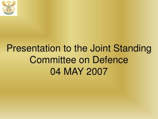 Presentation to the Joint Standing Committee on Defence  04 MAY 2007