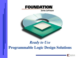 Ready to Use  Programmable Logic Design Solutions