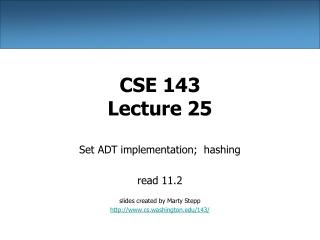 CSE 143 Lecture 25
