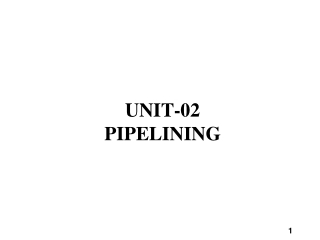 UNIT-02 PIPELINING