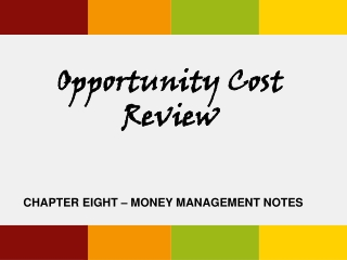 Opportunity Cost Review