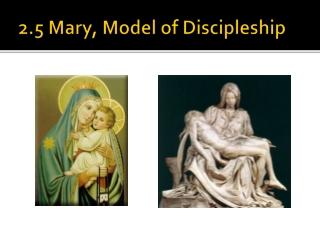 2.5 Mary, Model of Discipleship