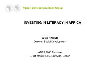 Alice HAMER Director, Social Development ADEA 2006 Biennale 27-31 March 2006, Libreville, Gabon