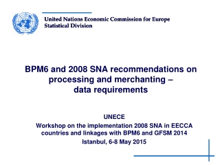 BPM6 and 2008 SNA recommendations on processing and merchanting –  data requirements