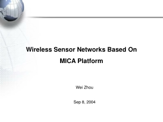 Wireless Sensor Networks Based On  MICA Platform