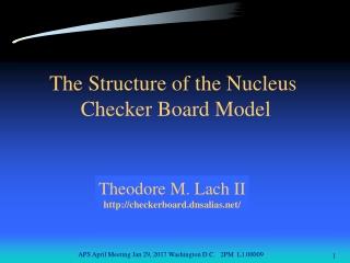 The Structure of the Nucleus  Checker Board Model
