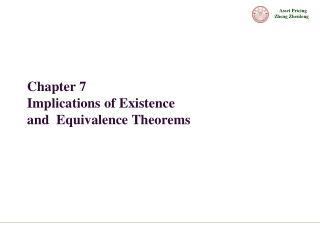 Chapter 7  Implications of Existence  and  Equivalence Theorems