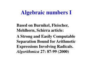 Algebraic numbers I