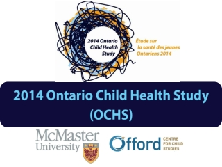 2014 Ontario Child Health Study  (OCHS)