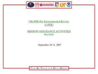 CRaTER Pre-Environmental Review (I-PER) MISSION ASSURANCE ACTIVITIES Brian Klatt