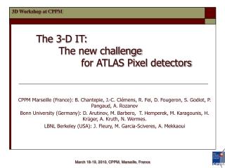 The 3-D IT:   The new challenge  for ATLAS Pixel detectors