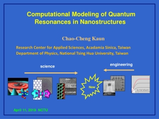 Computational Modeling of Quantum Resonances in Nanostructures