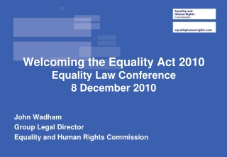 Welcoming the Equality Act 2010  Equality Law Conference 8 December 2010