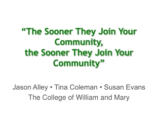 """The Sooner They Join Your Community, the Sooner They Join Your Community"""
