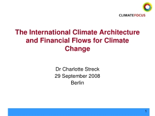 The International Climate Architecture and Financial Flows for Climate Change