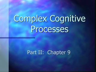 Complex Cognitive Processes