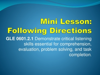 GLE 0601.2.1  Demonstrate critical listening  skills essential for comprehension,